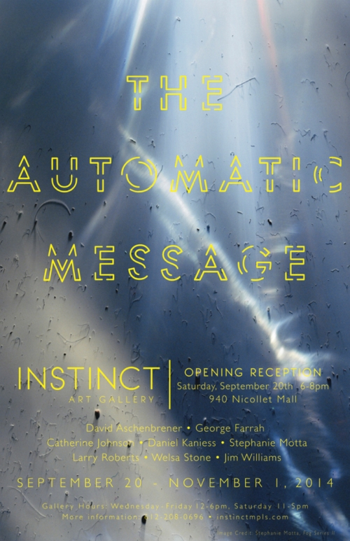 THE AUTOMATIC MESSAGE INSTINCT ART GALLERY 9.20.14-11.1.14;CATHERINE L. JOHNSON;